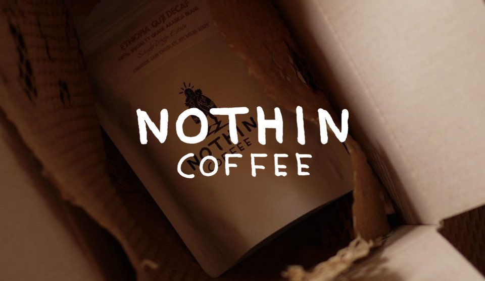 NOTHIN COFFEE